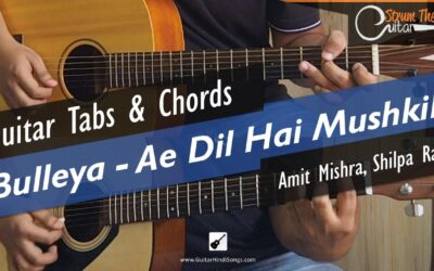 Bulleya | Guitar | Chords | Ae Dil He Mushkil