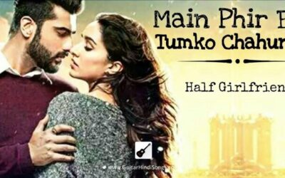 Main Phir Bhi Tumko | Half Girlfriend | Guitar | Chords | Tabs