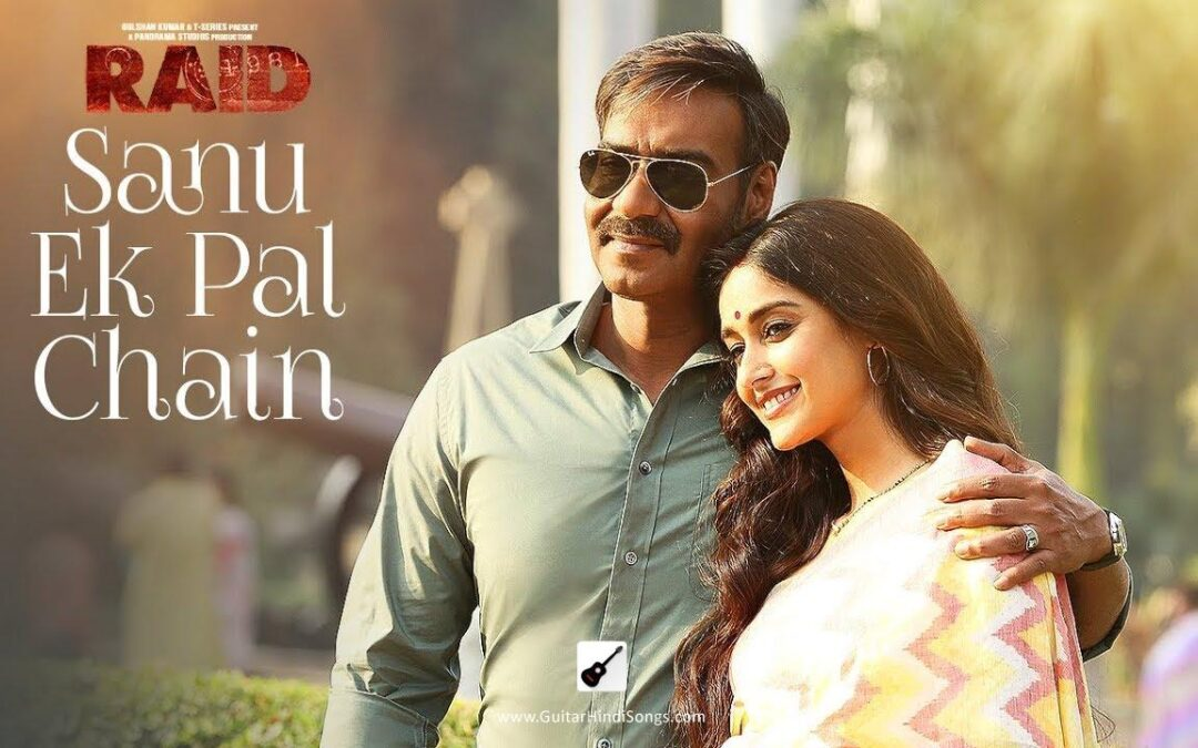 Sanu Ek Pal Chain | Raid | Guitar | Chords