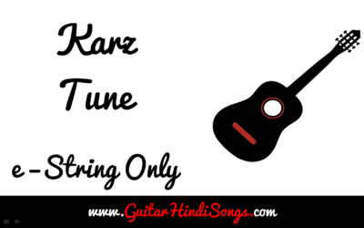 Karz Tune | Guitar | Tune | Single String