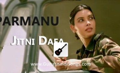 Jitni Dafa | Parmanu | Guitar | Chords