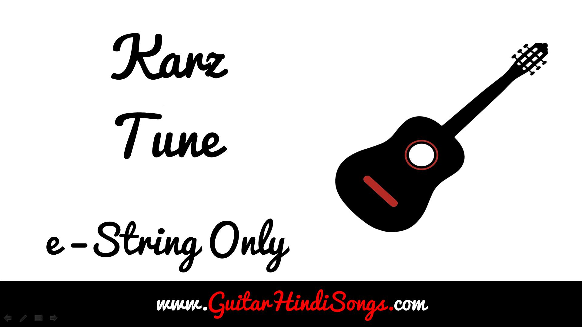 Karz Tune Guitar Tune Single String Guitar Hindi Songs Chand sifarish (fanna) single string guitar tabs. karz tune guitar tune single